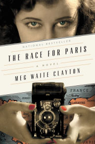 The Race for Paris: A Novel by Meg Waite Clayton