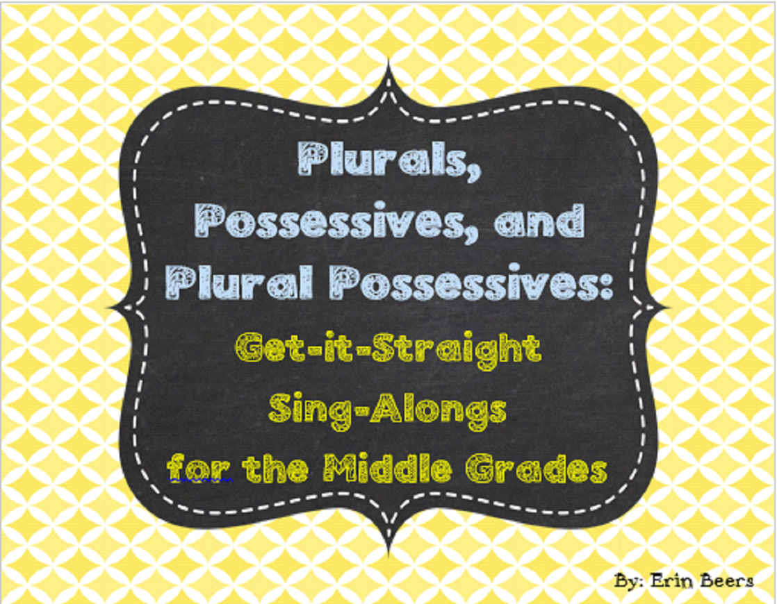 http://www.teacherspayteachers.com/Product/Plurals-Possessives-and-Plural-Possessives-Get-it-Straight-Sing-Alongs-1141623