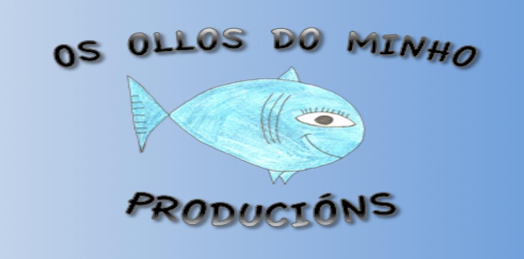 OS OLLOS DO MINHO  PRODUCIONS
