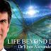 EL DR.EBEN ALEXANDER AFIRMA QUE HAY VIDA DESPUES DE LA MUERTE