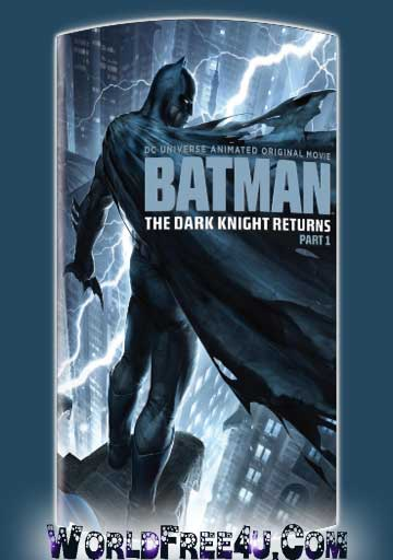 Poster Of Hollywood Film Batman The Dark Knight Returns Part 1 (2012) In 300MB Compressed Size PC Movie Free Download At World4ufree.Org