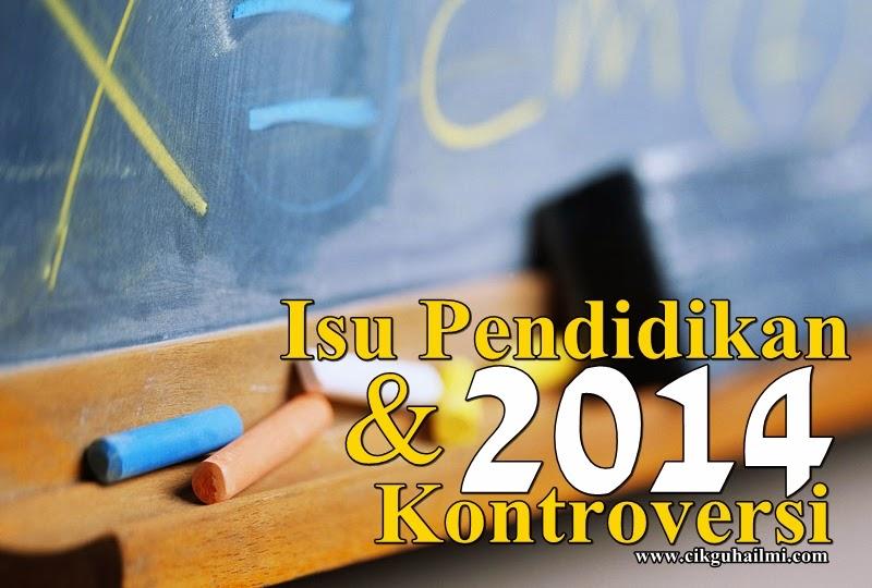 Isu Pendidikan dan Kontroversi Sepanjang Tahun 2014