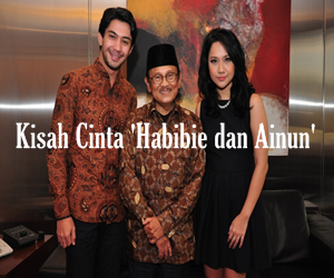 Film HABIBIE  AINUN : Teladan Cinta Perjalanan Hidup Habibie