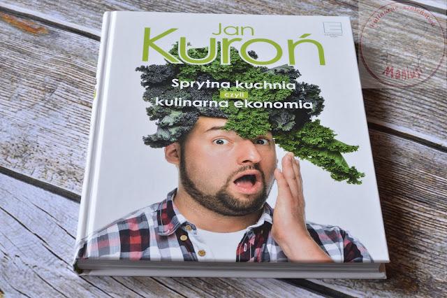 Sprytna kuchnia Jana Kuronia