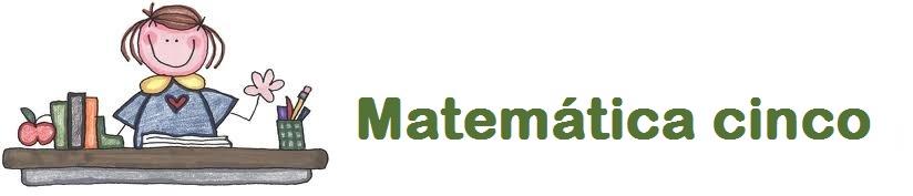Matemática cinco