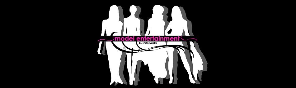 Model Entertainment Guatemala