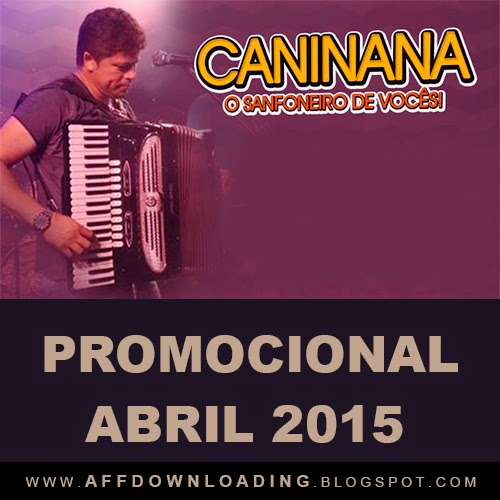 Caninana do Forró – Promocional de Abril – 2015