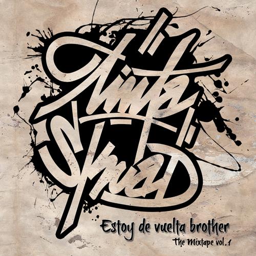 Tinta Skuadra - Estoy de vuelta brother. The mixtape vol.1 (2014)