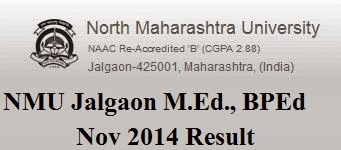 NMU Jalgaon M.Ed., BPEd Nov 2014 Result