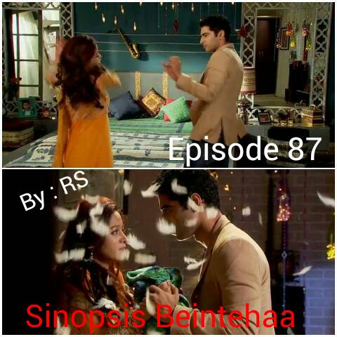 Sinopsis Beintehaa Episode 87