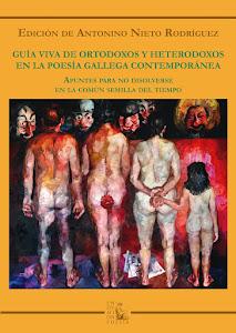 Guía viva de ortodoxos y heterodoxos en la poesía contemporánea gallega