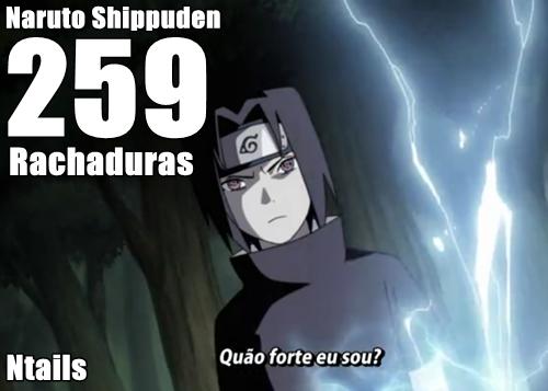 Naruto Shippuden 259 - Rachaduras