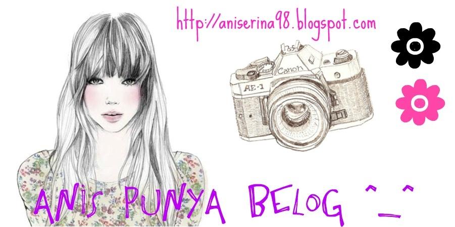 Anis Punya Belog ^_^