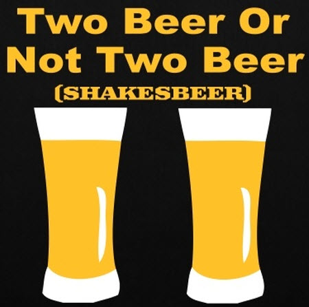 Two beer o not two beer
