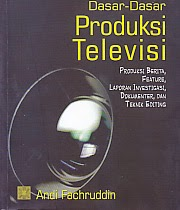 toko buku rahma: buku DASAR-DASAR PRODUKSI TELEVISI, pengarang andi fachruddin, penerbit kencana