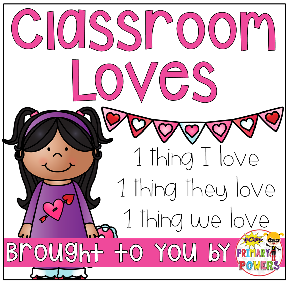 http://primarypowers.blogspot.com/2015/02/classroom-loves-linky.html