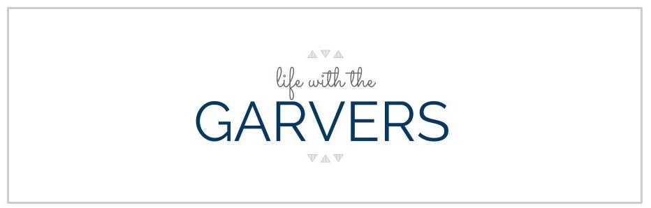 Life With the Garvers