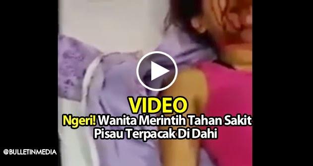 Video: Ngeri! Wanita Merintih Tahan Sakit Pisau Terpacak Di Dahi