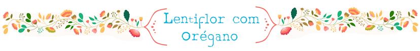 Lentiflor com Orégano