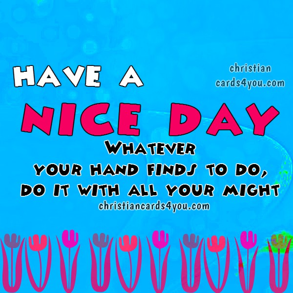 Nice Day Positive Quotes for a working day