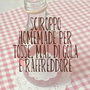 http://pane-e-marmellata.blogspot.it/2015/03/il-mio-sciroppo-homemade-per-tosse-mal.html