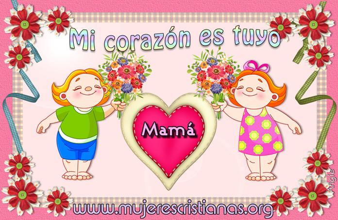 Mi corazón es tuyo Mamá – Palabras de Animo.com