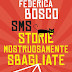 "Oggi in libreria: ""SMS Storie Mostruosamente sbagliate"" di Federica Bosco"