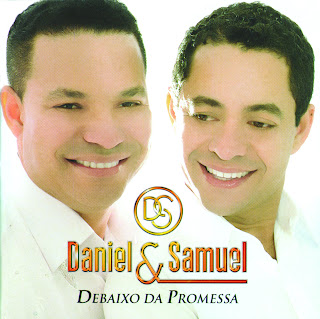 Daniel e Samuel   Debaixo Da Promessa
