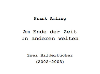 Am Ende der Zeit & In anderen Welten - Zwei Bilderbücher (2002-2003)