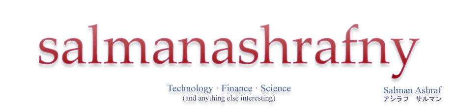 Salman Ashraf - Technology, Finance, Science | (and anything else interesting)