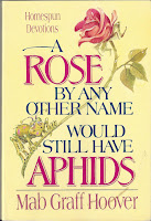 A Rose by any Other Name Would Still Have Aphids by Mab Graff hoover