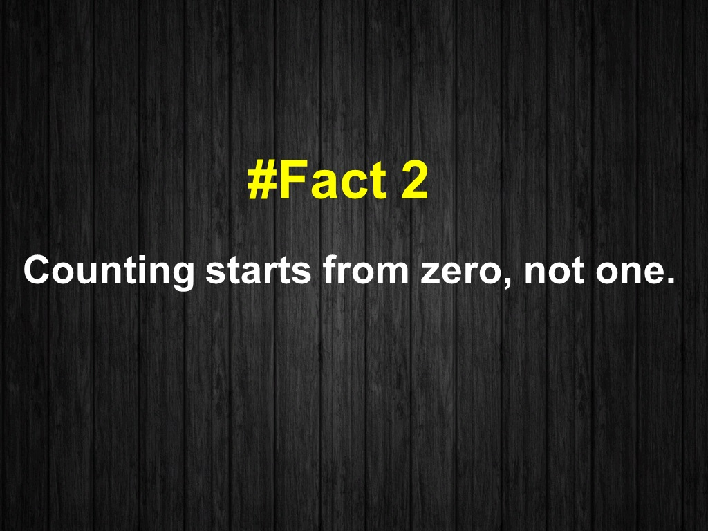 Counting starts from zero, not one.