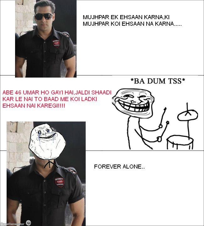 Salman khan is forever alone ~ funny
