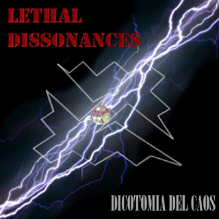 LETHAL DISSONANCES - Dicotomia del Caos (2012)