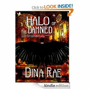 http://www.amazon.com/Halo-Damned-Dina-Rae-ebook/dp/B0075XQYDM/ref=sr_1_1_title_1_kin?s=books&ie=UTF8&qid=1386879256&sr=1-1&keywords=dina+rae