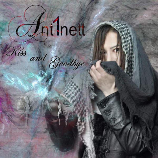 [Album] Ant1nett – Kiss and Goodbye (2015.12.28/MP3/RAR)