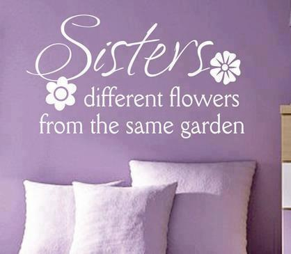 Sisters Different Flowers From The Same Garden I Share Quotes