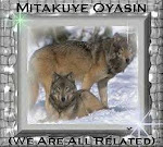 MITAKUYE OYASIN  - ALL  MY RELATIONS