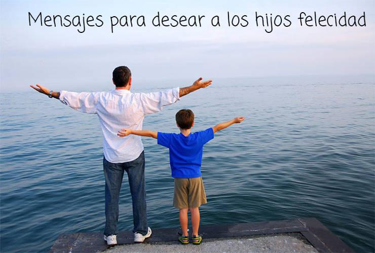 Mensajes para Desear a los Hijos Felicidad