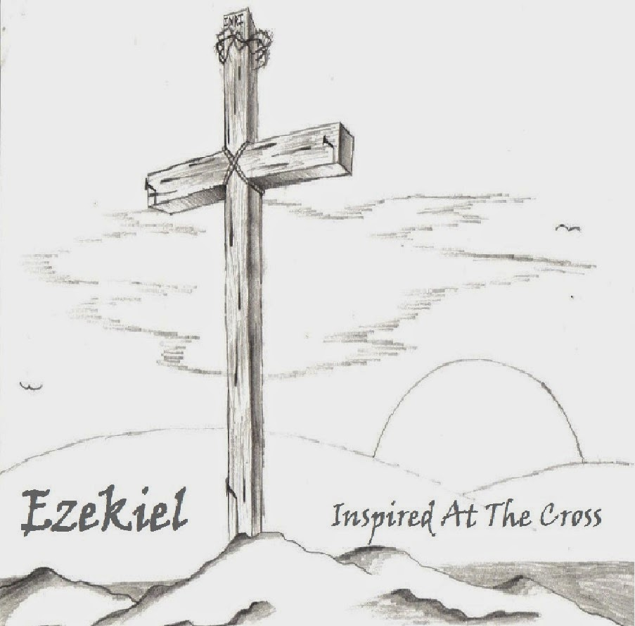 Ezekiel - Inspired At The Cross