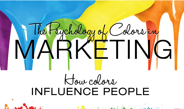 How Colors Influence People: The Psychology Of Color In Business Marketing