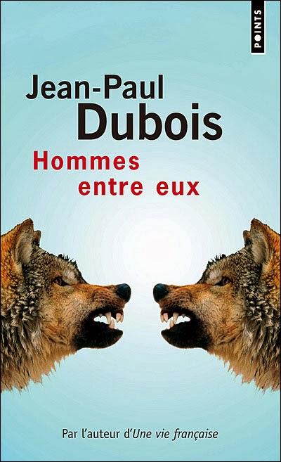 Hommes entre eux - Jean-Paul Dubois