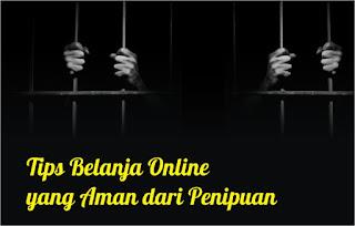 Tips Belanja Online yang Aman dari Penipuan