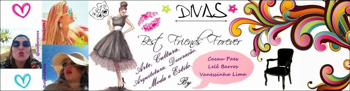 DIVAS BEST FRIENDS FOREVER