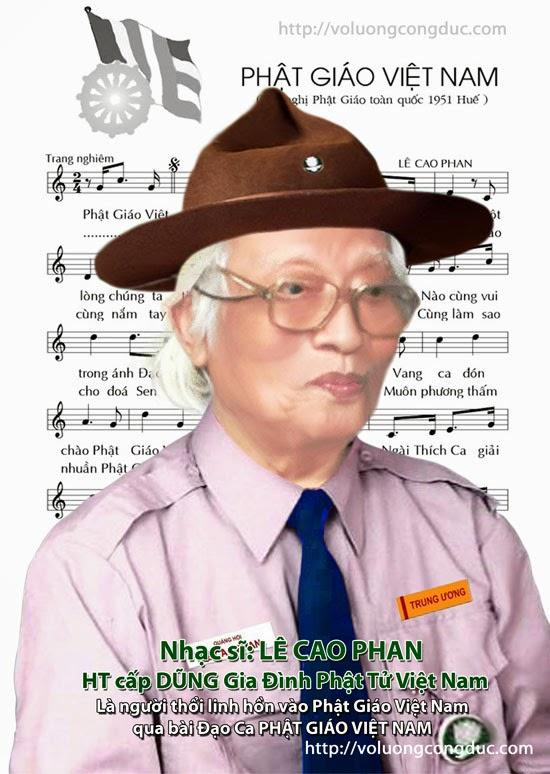 Anh Lê Cao Phan, Pháp danh: Quảng Hội, Pháp tự: Nhuận Pháp, Bút hiệu: Tầm Phương – là một nhạc sĩ gắn bó với sinh hoạt GIA ĐÌNH PHẬT TỬ từ thập niên 30 thế kỷ trước.