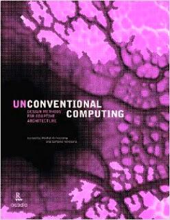 http://www.amazon.com/Unconventional-Computing-Methods-Adaptive-Architecture/dp/1926724240