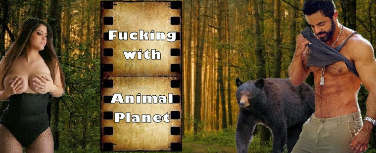 Fucking with Animal Planet