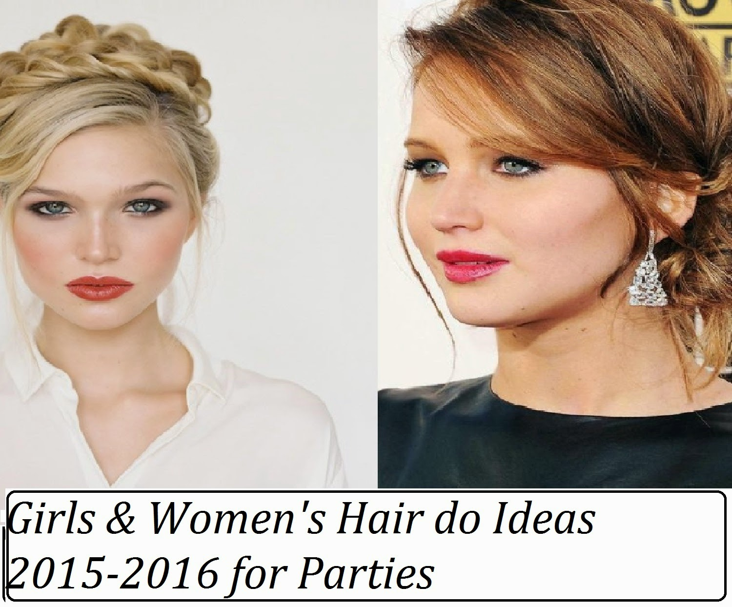 Girls Women S Hair Do Ideas 2015 2016 For Parties New Year