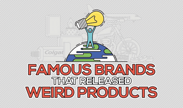 Famous Brands That Released Weird Products
