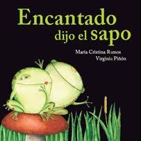 Encantado dijo el sapo, por María Cristina Ramos, Editorial Comunicarte